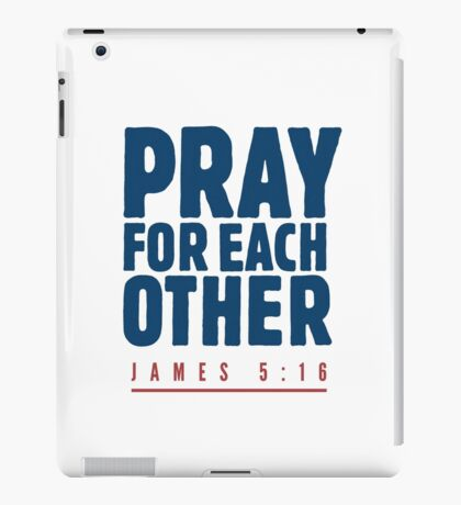 Pray for each other - James 5:16 iPad Case/Skin