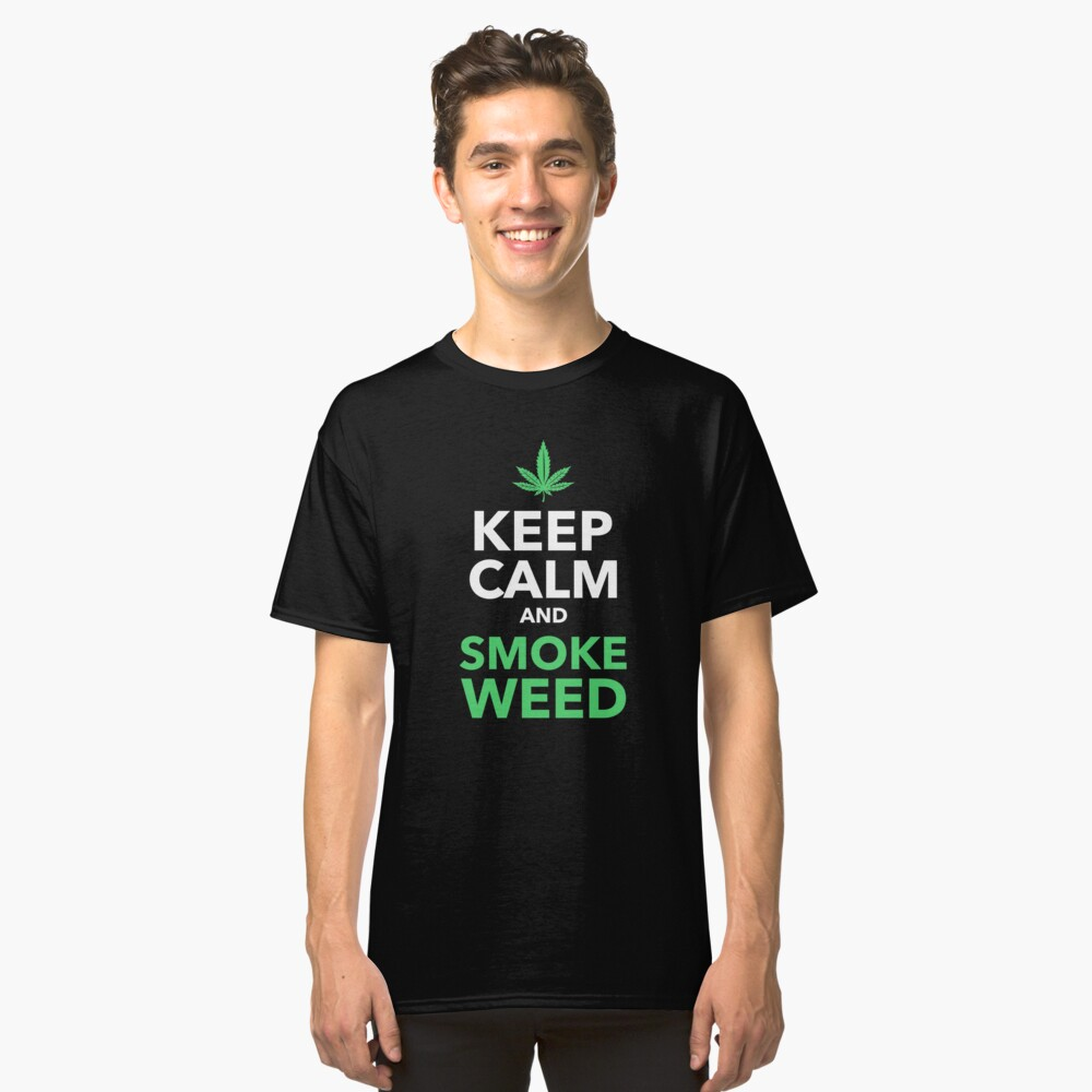Keep Calm and Smoke Weed Classic T-Shirt