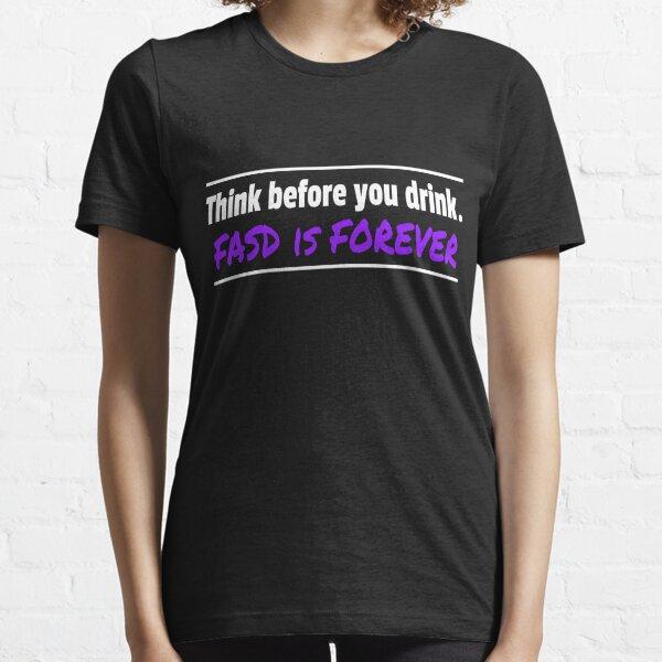 Spreading FASD awareness everywhere you go! Essential T-Shirt