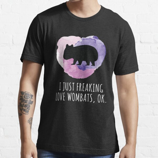 I Just Freaking Love Wombats, Ok.  Essential T-Shirt