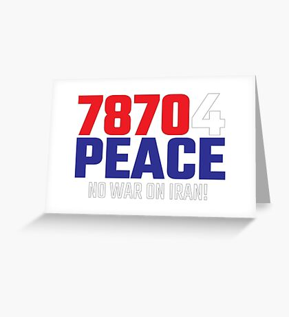 78704 (for) PEACE - No War on Iran! Greeting Card