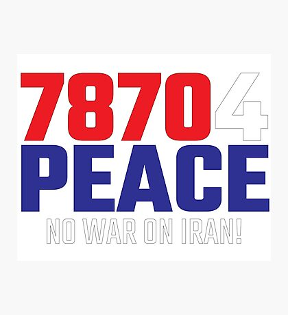 78704 (for) PEACE - No War on Iran! Photographic Print