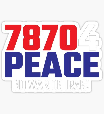 78704 (for) PEACE - No War on Iran! Sticker