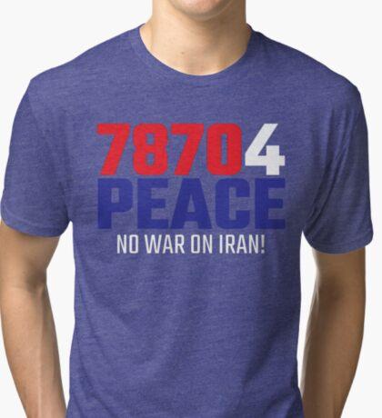78704 (for) PEACE - No War on Iran! Tri-blend T-Shirt