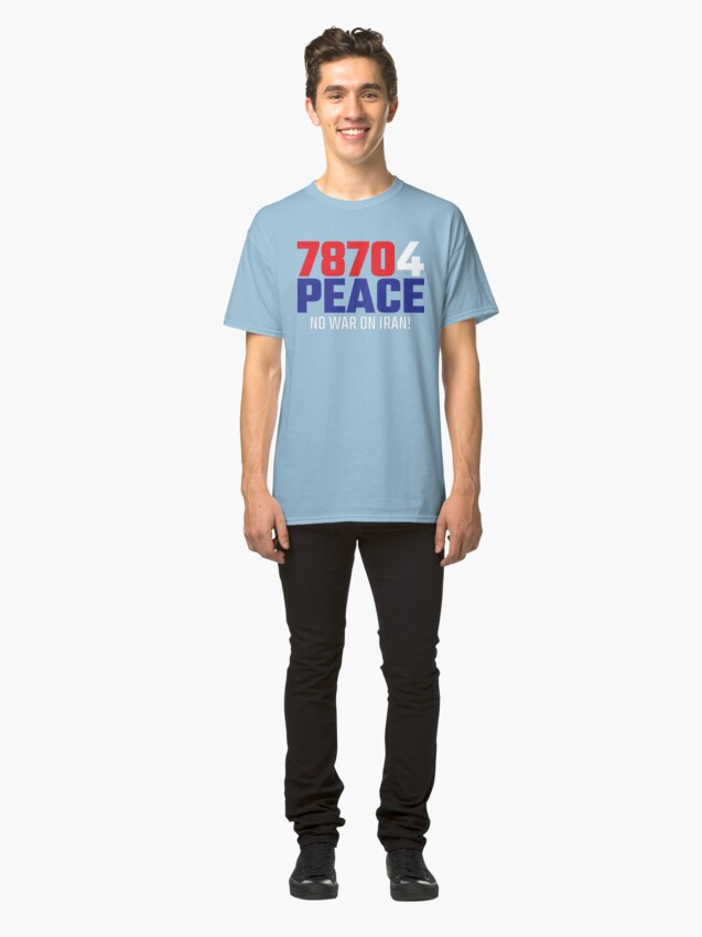 Alternate view of 78704 (for) PEACE - No War on Iran! Classic T-Shirt