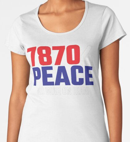 78704 (for) PEACE - No War on Iran! Premium Scoop T-Shirt
