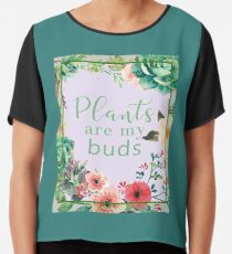 Plants are my buds Chiffon Top