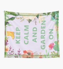 Keep Calm and Garden On Wall Tapestry