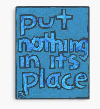 Put Nothing in Its Place - Brianna Keeper Painting Canvas Print