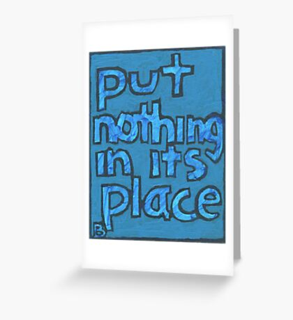 Put Nothing in Its Place - Brianna Keeper Painting Greeting Card