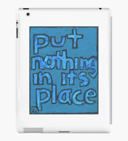 Put Nothing in Its Place - Brianna Keeper Painting iPad Case/Skin