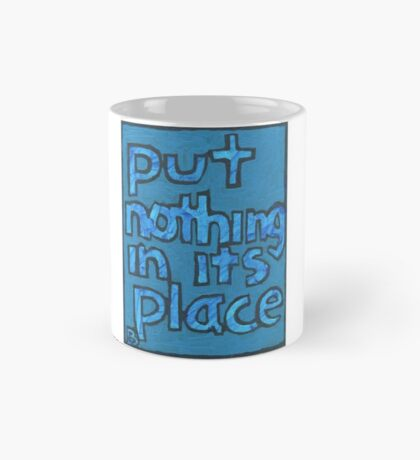 Put Nothing in Its Place - Brianna Keeper Painting Mug