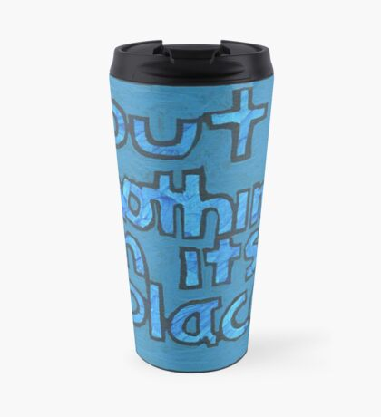 Put Nothing in Its Place - Brianna Keeper Painting Travel Mug