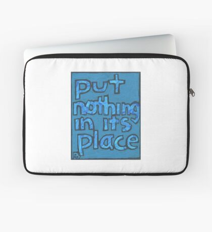 Put Nothing in Its Place - Brianna Keeper Painting Laptop Sleeve