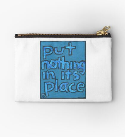 Put Nothing in Its Place - Brianna Keeper Painting Zipper Pouch