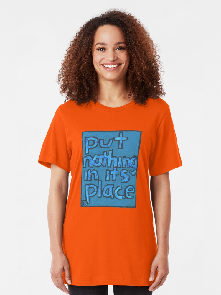 Alternate view of Put Nothing in Its Place - Brianna Keeper Painting Slim Fit T-Shirt