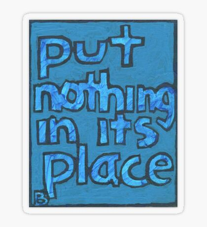 Put Nothing in Its Place - Brianna Keeper Painting Transparent Sticker