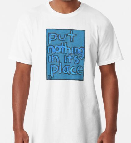 Put Nothing in Its Place - Brianna Keeper Painting Long T-Shirt