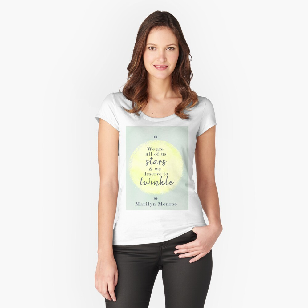 Marilyn Monroe Quote Fitted Scoop T-Shirt