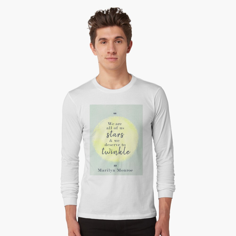 Marilyn Monroe Quote Long Sleeve T-Shirt