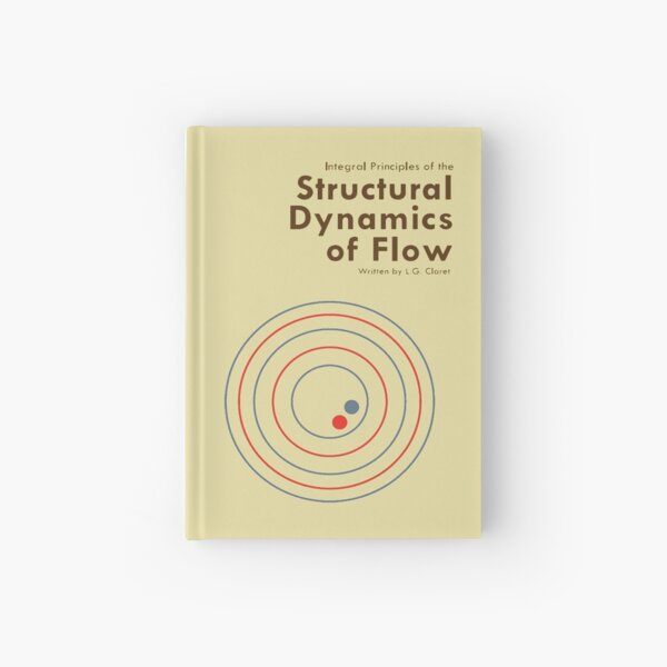 Structural Dynamics of Flow Hardcover Journal
