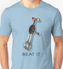 BEAT IT! Unisex T-Shirt