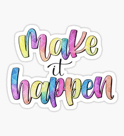 Make It Happen- Positive Quote Sticker