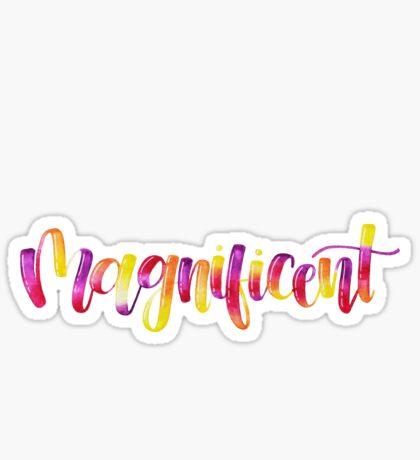 Magnificent - Positive Quote Sticker