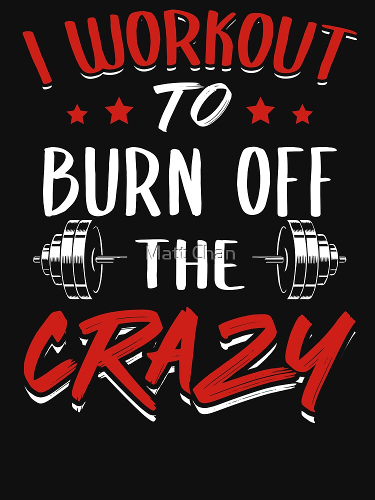 I Workout To Burn Off The Crazy by mchanfitness