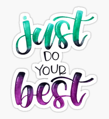 Just Do Your Best - Positive Quote Sticker