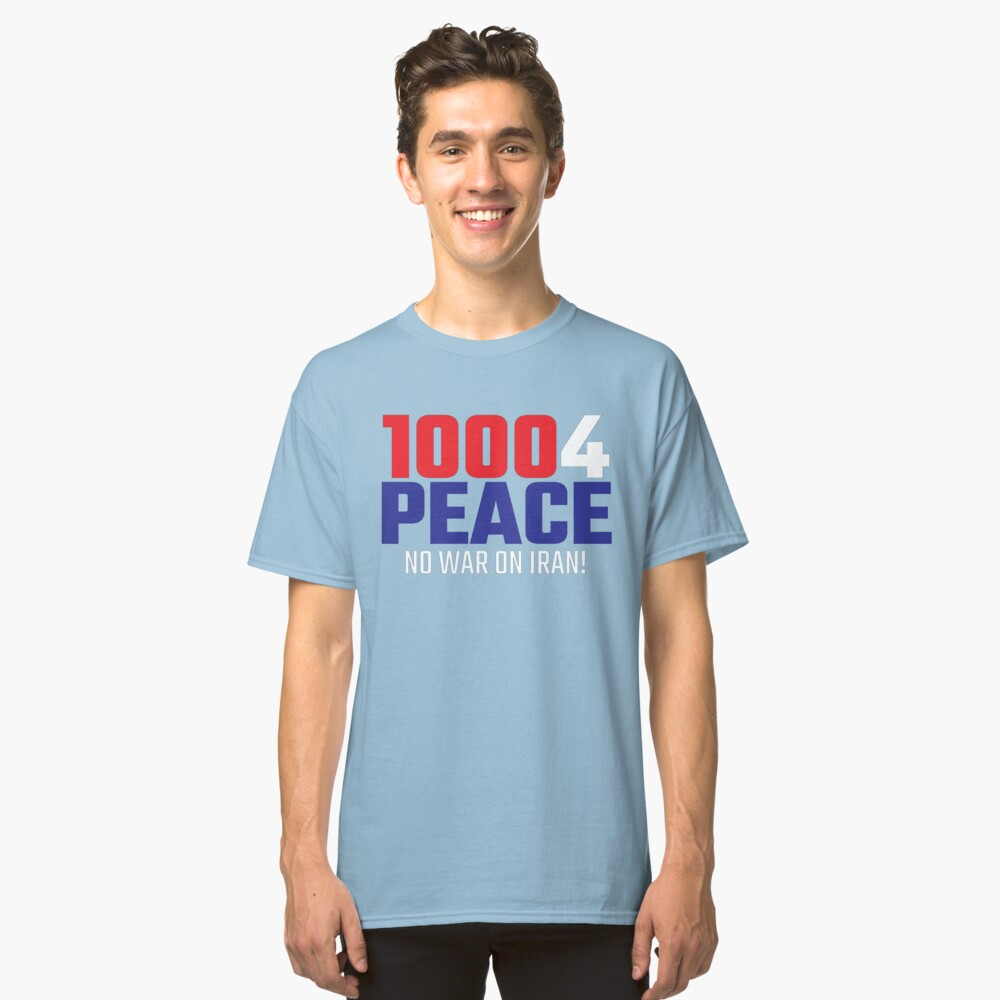 10004 (for) PEACE - No War on Iran! Classic T-Shirt