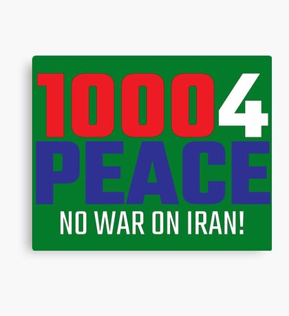 10004 (for) PEACE - No War on Iran! Canvas Print