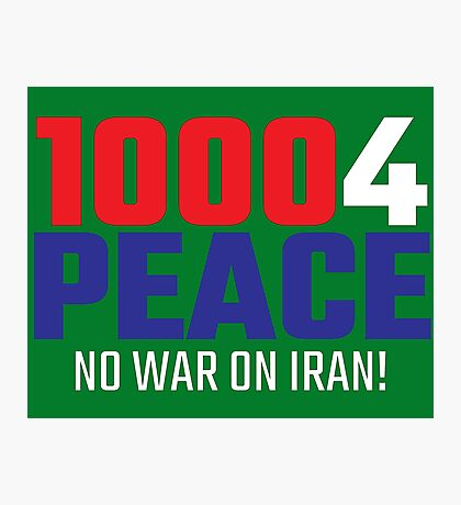 10004 (for) PEACE - No War on Iran! Photographic Print