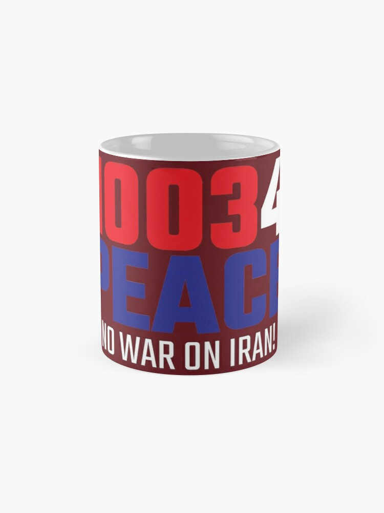 Alternate view of 10034 (for) PEACE - No War on Iran! Mug