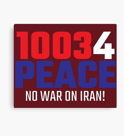10034 (for) PEACE - No War on Iran! Canvas Print