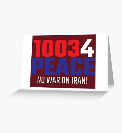 10034 (for) PEACE - No War on Iran! Greeting Card