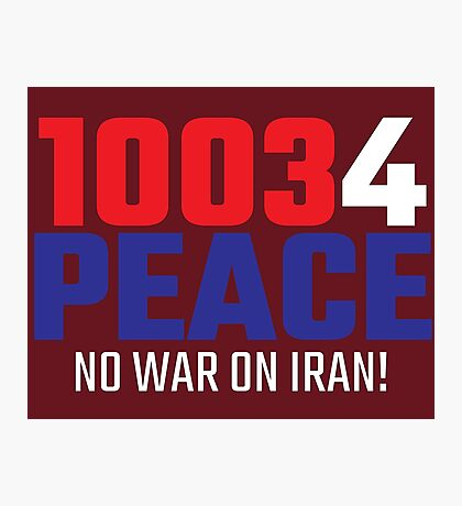 10034 (for) PEACE - No War on Iran! Photographic Print