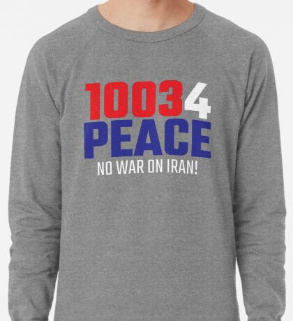 10034 (for) PEACE - No War on Iran! Lightweight Sweatshirt
