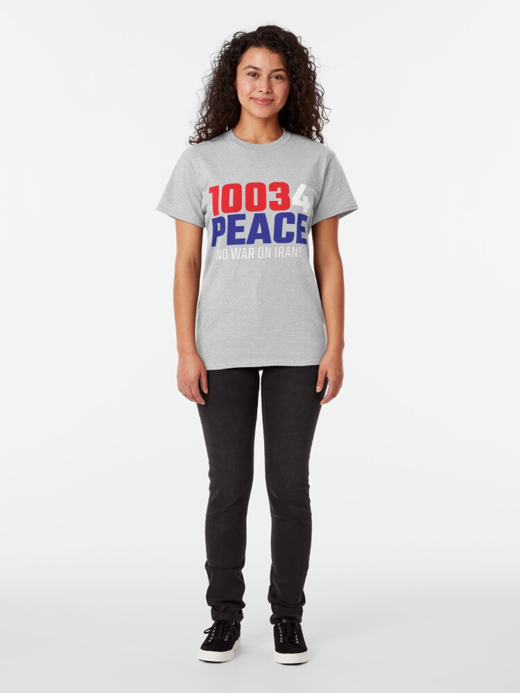 Alternate view of 10034 (for) PEACE - No War on Iran! Classic T-Shirt