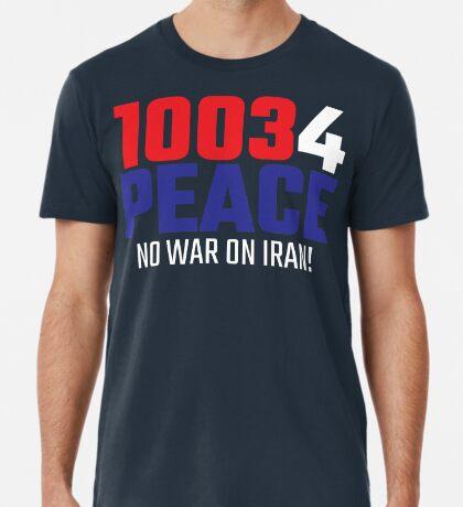 10034 (for) PEACE - No War on Iran! Premium T-Shirt
