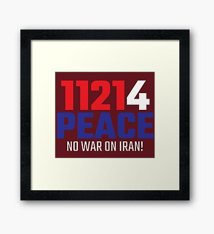11214 (for) PEACE - No War on Iran! Framed Print