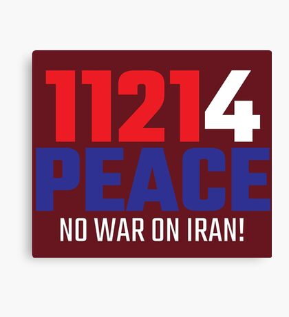 11214 (for) PEACE - No War on Iran! Canvas Print