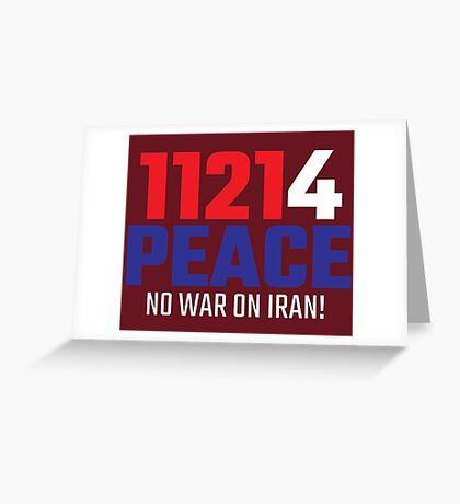 11214 (for) PEACE - No War on Iran! Greeting Card