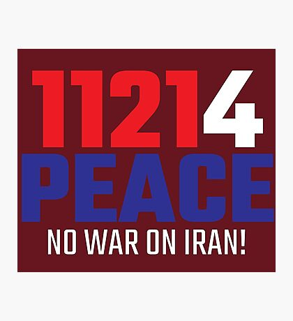 11214 (for) PEACE - No War on Iran! Photographic Print