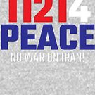 11214 (for) PEACE - No War on Iran! by William Pate