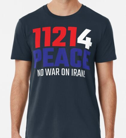11214 (for) PEACE - No War on Iran! Premium T-Shirt