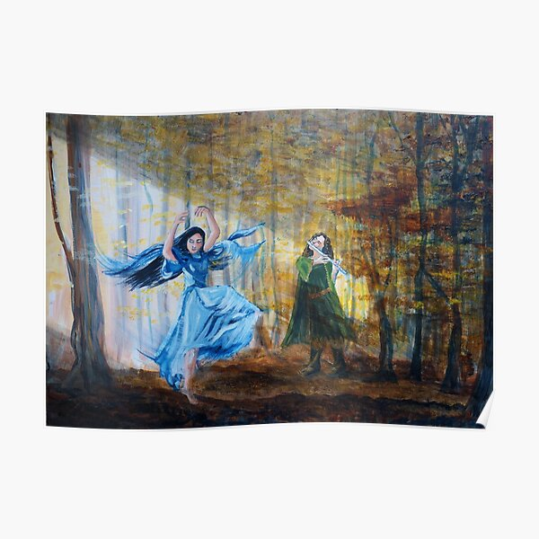 Luthien dances in the autumn woods Poster