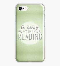 go away i'm reading (green) iPhone Case/Skin