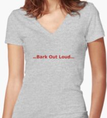 Bark Out Loud Women's Fitted V-Neck T-Shirt