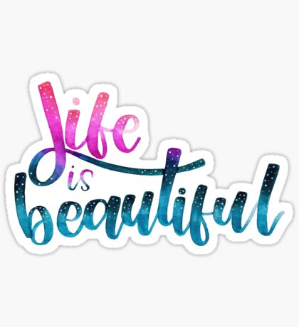 Life Is Beautiful - Positive Quote Sticker